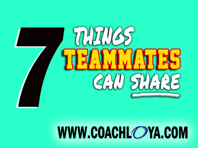 7 Things Teammates Can Share Other than Their Possessions